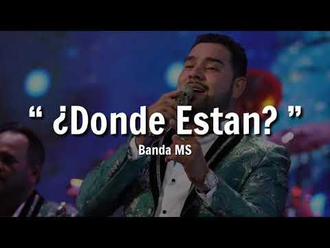 Banda MS – ¿Dónde Están? – (Letra)
