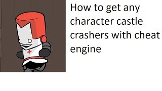 Castle Crasher's any character Hack Cheat Engine