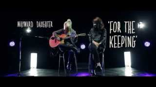 Premier.tv // Wayward Daughter - For The Keeping (acoustic)