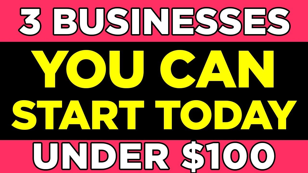 3 Businesses You Can Start For Under $100