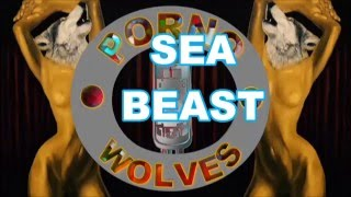 "{ Rock 'N' Roll, Blues Rock, Psychedelic Rock  }  PORNO WOLVES ""SEA BEAST"""