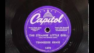 Tennessee Ernie Ford ~ The Strange Little Girl