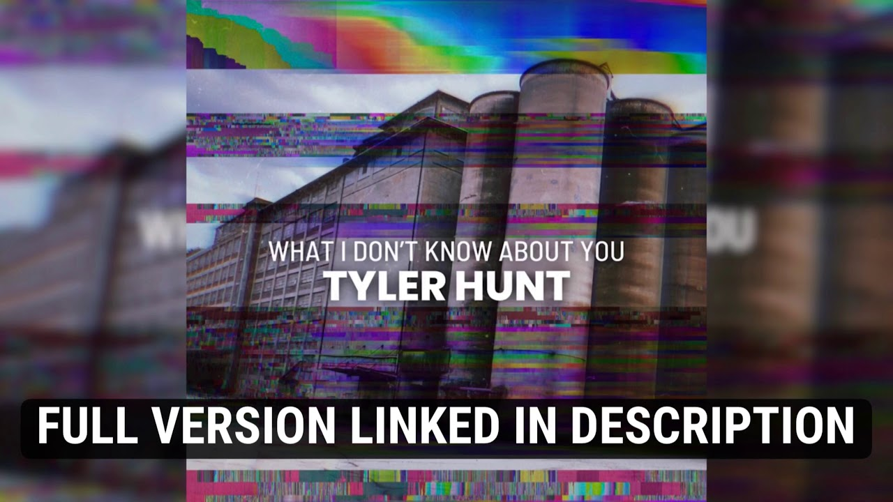 Tyler Hunt - What I Don't Know About You [Snippet Version]