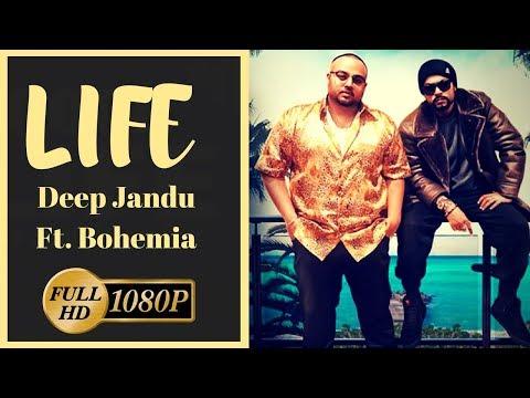 Life | Deep Jandu Feat  Bohemia | Lyrics | Latest Punjabi Songs 2018