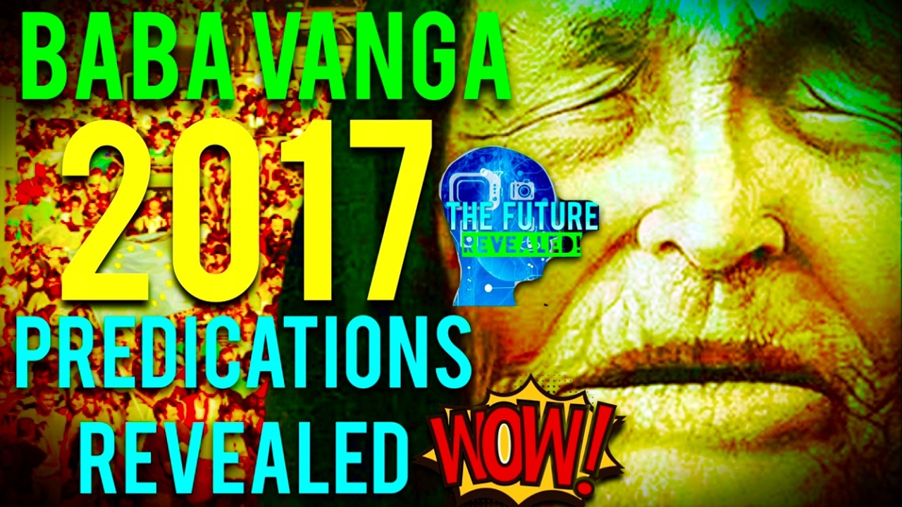5 shocking predictions Vanga, which came true before our eyes