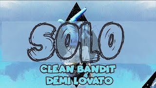 Clean Bandit -Solo feat.Demi Lovato (Lyrics/Lyrics Video)
