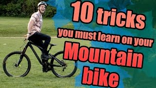 10 Tricks you must learn on your MTB!