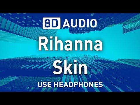 Rihanna - Skin   8D AUDIO