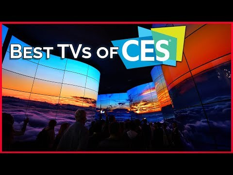 The Best TVs of CES 2018 - LG, Samsung, TCL, Hisense, Sony