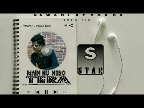 MAIN HOON HERO TERA  |  COVER Version  |  S  S T A R  | FULL mp3 SONG