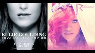 ellie goulding   love me like you do vs rihanna   california king bed mixed mashup