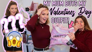 MY MUM BUYS MY VALENTINES DAY OUTFIT *oh dear*