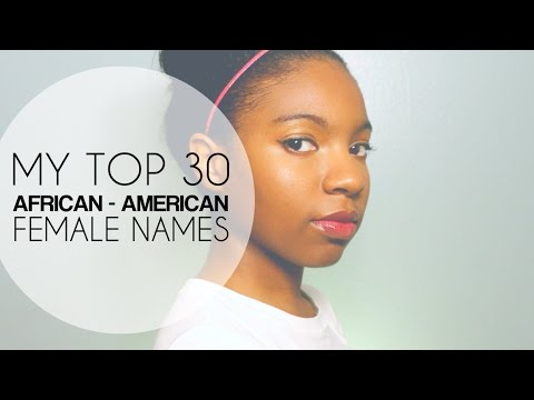My Top 30 African-American Female Names