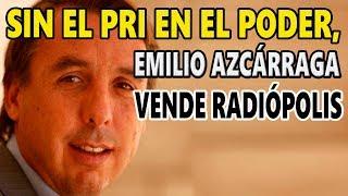 Emilio Azcárraga necesita dinero, quiere vender las radiodifusoras del grupo Televisa