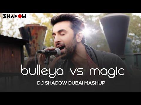 Ae Dil Hai Mushkil | Bulleya Vs Magic | DJ...