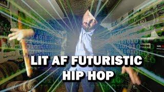 LIT AF FUTURISTIC HIP HOP (FAM) - Bleep Blop Bloop By DJ David C. Harper