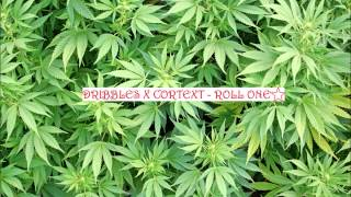 Dribbles X Cortext - Roll One (4-20 Celebration)