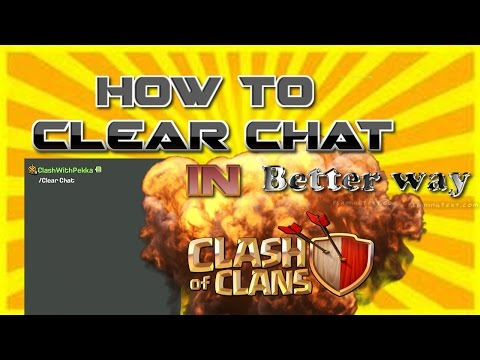 How To Clear Chat In Clash Of Clans WORKING  2017