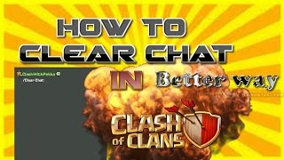 HOW TO CLEAR THE CHAT IN CLASH OF CLANS FOR IOS AND ANDROID | NEW BETTER WAY