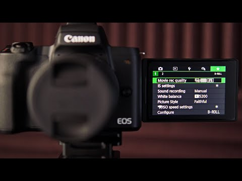 My B-ROLL Settings on the Canon EOS M50 Camera