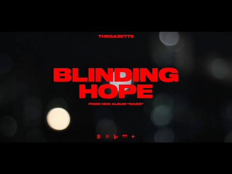 THE GAZETTE - BLINDING HOPE (OFFICIAL MUSIC VIDEO)