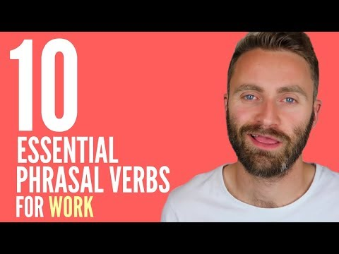 10 Essential Phrasal Verbs for WORK