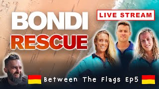 BETWEEN THE FLAGS - Ep5 (Bondi Rescue Live Stream Show)