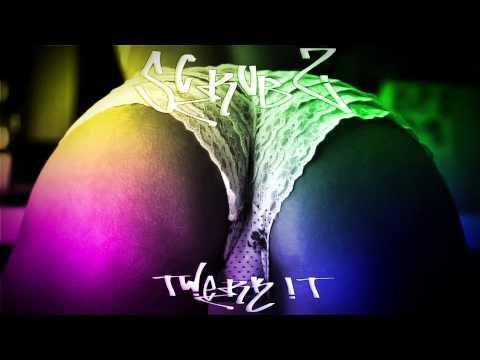 SCRUBZ - Twerk It