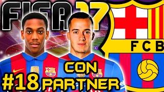 FIFA 17 FC Barcelona Modo Carrera #18 | TENEMOS POR FIN EI Y BUSCO REGENS | CON PARTNER