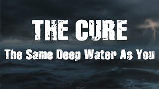 The Cure - The Same Deep Water As You - Subtitulada (Español)