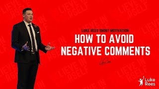 How to avoid negative comments | Luke Rees - Up Rising Leadership 2018