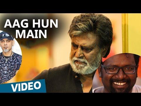 Kabali Hindi Songs | Aag Hun Main Song | Rajinikanth | Pa Ranjith | Santhosh Narayanan