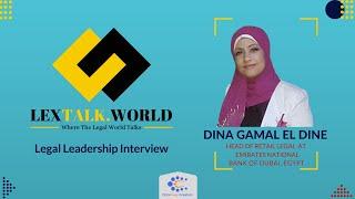 LexTalk.World talks to Ms Dina Gamal El Dine (Head of Retail Legal at Emirates National Bank)