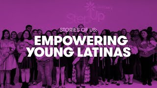 Empowering Young Latinas - Step Up | Stories Of Us - Fierce by mitu