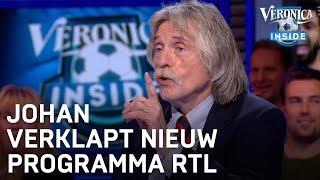 Johan verklapt nieuw voetbalprogramma van RTL | VERONICA INSIDE