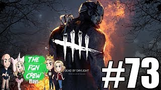 The FGN Crew Plays: Dead by Daylight #73 - The Hunt is ON-line!