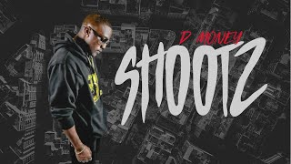 SHOOTZ:FEATURING D MONEY