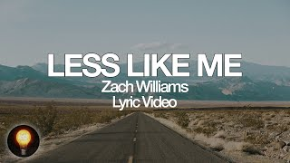 Less Like Me - Zach Williams (Lyrics)