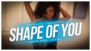 Ed Sheeran - Shape of you (COREOGRAFIA/choreography)/Ramana Borba