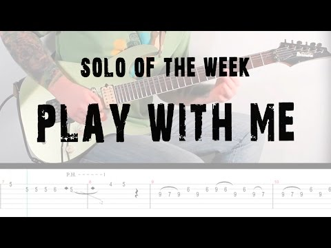 Solo Of The Week: 13 Extreme - Play with Me tab
