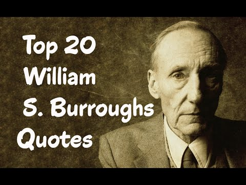 Top 20 William S. Burroughs Quotes (Author of Naked Lunch)
