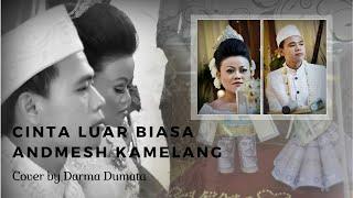 Cinta Luar Biasa - Andmesh Cover By Darma Duamata