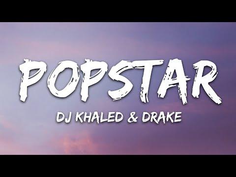 DJ Khaled – POPSTAR (Lyrics) ft. Drake