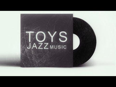 Toys Jazz Music - Relax | nhạc không lời