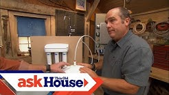 How to Choose a Water Filter | Ask This Old House