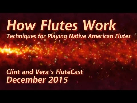 How Flutes Work - Native American Flute