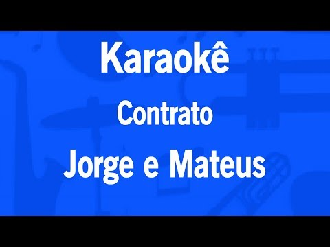 Karaokê Contrato - Jorge e Mateus