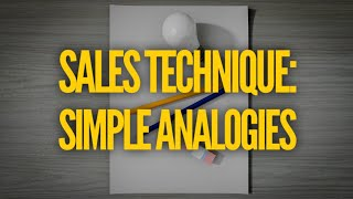 Always Be Closing Show [Episode 4]: Sales Technique: How To Use Simple Analogies