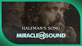 Repeat youtube video HALFMAN'S SONG - Game Of Thrones Tyrion Lannister Song by Miracle Of Sound