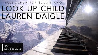 Look Up Child - Lauren Daigle Full Album for Solo Piano